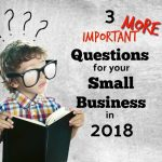 Three More Questions To Consider in 2018 For Your Houston Metro Small Business Plan