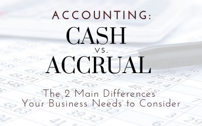 Cash vs. Accrual Accounting: Two Main Differences For Houston Metro Businesses To Consider